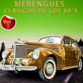 Merengues Clásicos de los 80´s, Vol. 3 by Various Artists