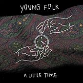 A Little Time by The Young Folk