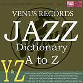 Jazz Dictionary Y&Z by Various Artists