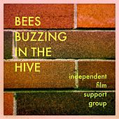 Bees Buzzing in the Hive by Independent Film Support Group