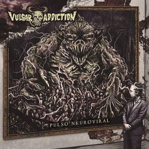 Pulso Neuroviral by Vulgar Addiction