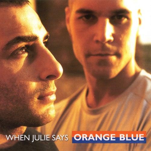 When Julie Says von Orange Blue