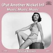 (Put Another Nickel In) Music, Music, Music de Teresa Brewer
