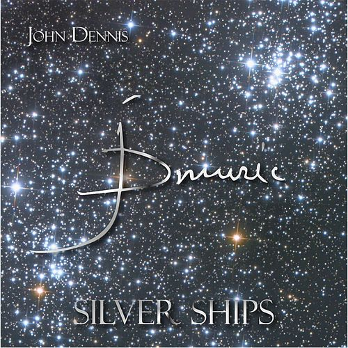 Silver Ships by John Dennis