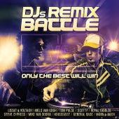 Djs Remix Battle: Only the Best Will Win von Various Artists