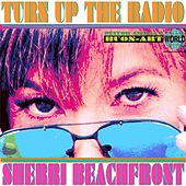 Turn up the Radio by Sherri Beachfront