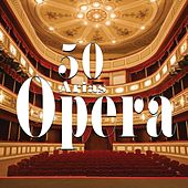 Opera - 50 Arias by Various Artists