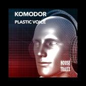 Plastic Voice by Komodor