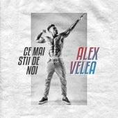 Ce mai stii de noi by Alex Velea