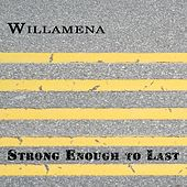 Strong Enough to Last by Willamena