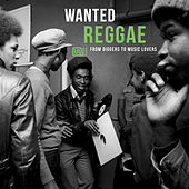 Wanted Reggae: From Diggers To Music Lovers by Various Artists