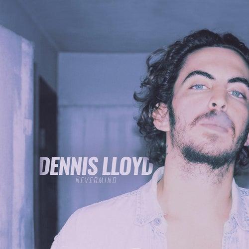 Nevermind (Alternative Mix) von Dennis Lloyd