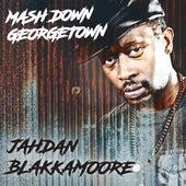 Mash Down Georgetown by Jahdan Blakkamoore