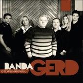 O Tempo Não Parou by Banda Gerd
