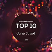 Gysnoize Recordings: Top 10 June Sound 2017 by Various Artists