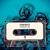 Unravel Me by Stan Kolev