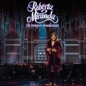 Os Tempos Mudaram (Ao Vivo) de Roberta Miranda