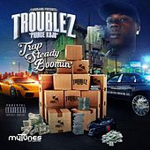 Trap Steady Boomin' by Troublez
