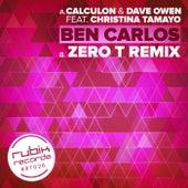 Ben Carlos - Zero T Remix (Original) by Calculon and Dave Owen