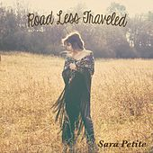Road Less Traveled by Sara Petite