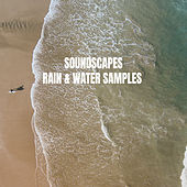 Soundscapes: Rain & Water Samples by Various Artists