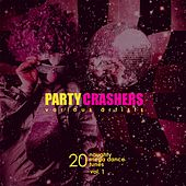 Party Crashers (20 Naughty Mega Dance Tunes), Vol. 1 by Various Artists