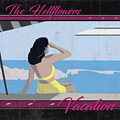 Vacation by The Hellflowers