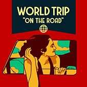 World Trip - On the Road von Various Artists