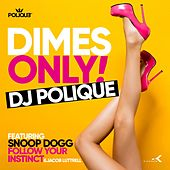 Dimes Only by DJ Polique