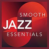 Smooth Jazz Essentials by Various Artists