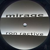 Mirage by Ron Ractive