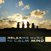 Relaxing Music to Calm Mind – New Age 2017, Rest with Calm Music, Waves of Calmness, Relaxing Melodies by Relaxing Sounds of Nature