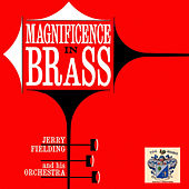 Magnificence in Brass de Jerry Fielding