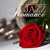 Jazz Romance: Romantic Smooth Jazz for Two by Various Artists