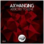 Addicted To Love von Axwanging