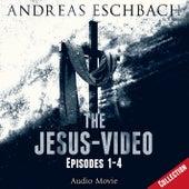 The Jesus-Video Collection: Episodes 01-04 (Audio Movie) von Andreas Eschbach