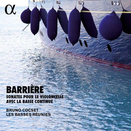 Barrière: Sonates pour le violoncelle avec la basse continüe, Vol. 1 by Bruno Cocset