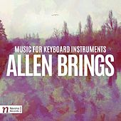 Allen Brings: Music for Keyboard Instruments by Various Artists