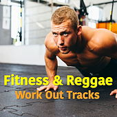 Fitness & Reggae: Work Out Tracks von Various Artists