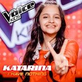 I Have Nothing von Katarina