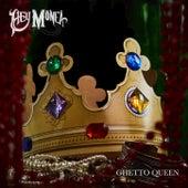 Ghetto Queen by Hey Monea!