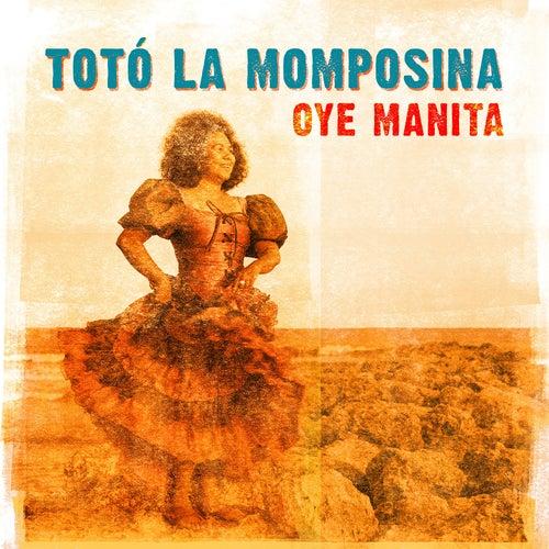 Oye Manita de Toto La Momposina