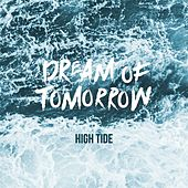 Dream of Tomorrow by High Tide