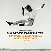 It Was Like That When We Got Here de Sammy Davis, Jr.