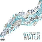 Water (feat. Frontstreet) by Joe Gifted