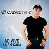 Ao Vivo Lá em Casa by Sandro Coelho