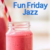 Fun Friday Jazz de Various Artists