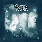 Like I Do (feat. James Hersey) von Camo And Krooked