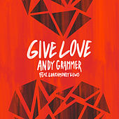 Give Love by Andy Grammer