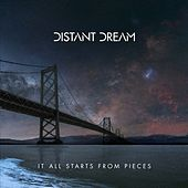 It All Starts from Pieces by Distant Dream